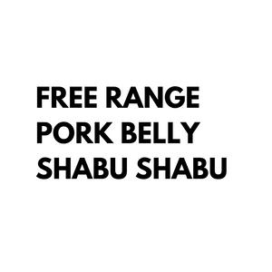 Free Range Pork Belly Shabu Shabu