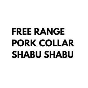 Free Range Pork Collar Shabu Shabu